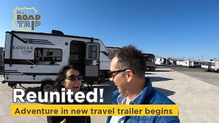 Reunited after 9 months - Adventure in our new Travel Trailer begins- Vlog Ep. #2