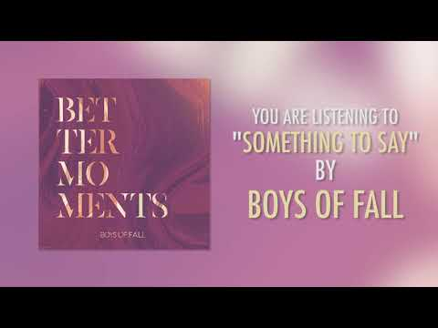 Boys Of Fall - Something To Say