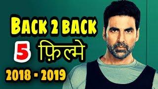 Akshay 5 Back 2 Back Films Release In 2018-2019- Akshay kumar Upcoming Films in 2017- Bollywood news