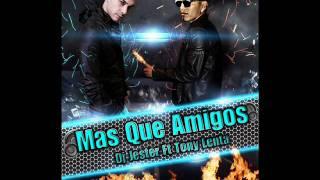 Mas Que Amigos Tony Lenta & Dj Jester.wmv