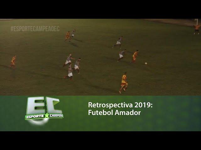 Retrospectiva 2019: Futebol Amador