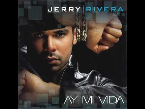 Jerry Rivera - Ay Mi Vida  Promocional