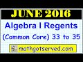 June 2016 NYS Algebra 1 Common Core Regents # 33 to 35  Examination solutions worked out  Solutions