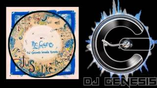 The Cure - Just Like Heaven (dj genesis breaks remix)