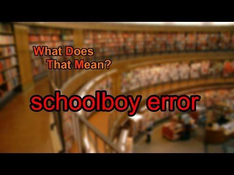 What does schoolboy error mean?