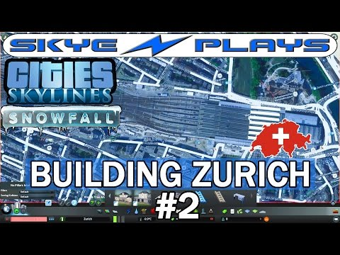 Cities Skylines Snowfall Zurich #2 ►Hauptbahnhof - Central Railway Station!◀ [Snowfall/AfterDark]