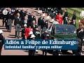 Intimidad familiar y pompa militar en el adiós a Felipe de Edimburgo