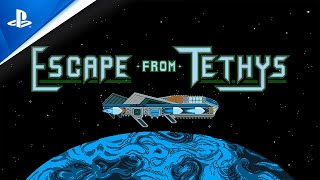 Escape From Tethys | Gameplay Trailer | PS4