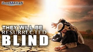 They Will Be Resurrected Blind | Mufti Menk