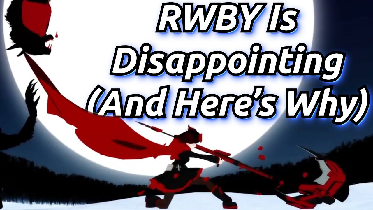Download RWBY Is Disappointing, And Here's Why