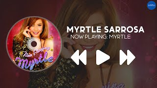 Repeat youtube video Myrtle Sarrosa | Now Playing Myrtle Sarrosa | Album Preview