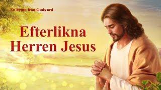 "Sång om Jesus - ""Efterlikna Herren Jesus"" Jesus Kristus är min älskade"