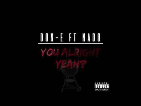 Don E ft  Nado   You Alright Yh?