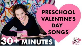 Preschool Valentine's Day Songs - 30+ Minutes of Love & Friendship Sing-Along Songs For Kids