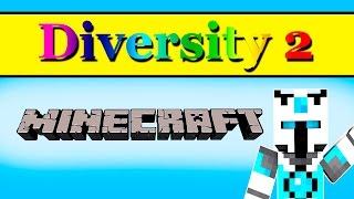 Diversity 2 прохождение карты майнкрафт. №21