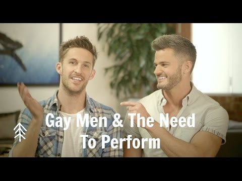 Gay Men & The Need To Perform