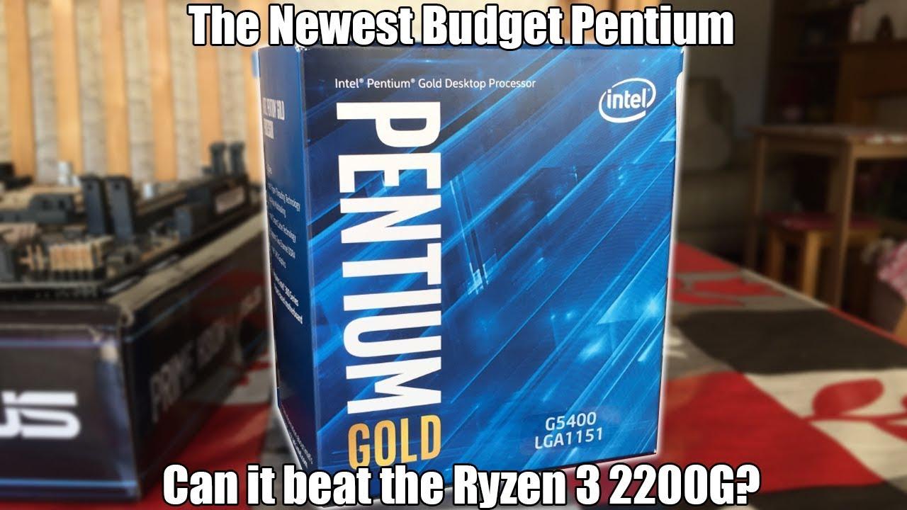 Intel Pentium Gold G5400 Review (Vs Ryzen 3 2200G) - YouTube