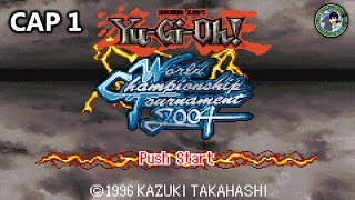 Yugioh-Gameplay: World Championship Tournament 2004 (GBA) - Cap 1