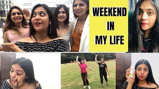 Weekend in my Life ft. Simpletipsanwesha , Mukti Gautam & Foodfitnesfun   Somya Luhadia