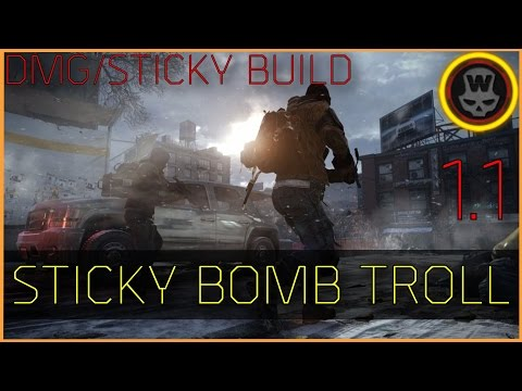 The Division - Sticky bomb Troll in 1.1 (SICK DPS & MAX Sticky dmg BUILD)