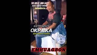 ESAN MUSIC EMHUAGBON  BY SATURDAY OKPAIKA