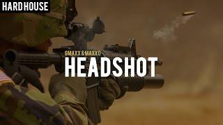 GMAXX & MAXXD - Headshot (Original Mix)