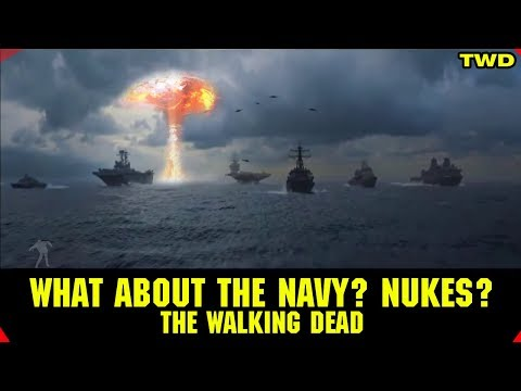 The Walking Dead What About the Navy? and Nukes?