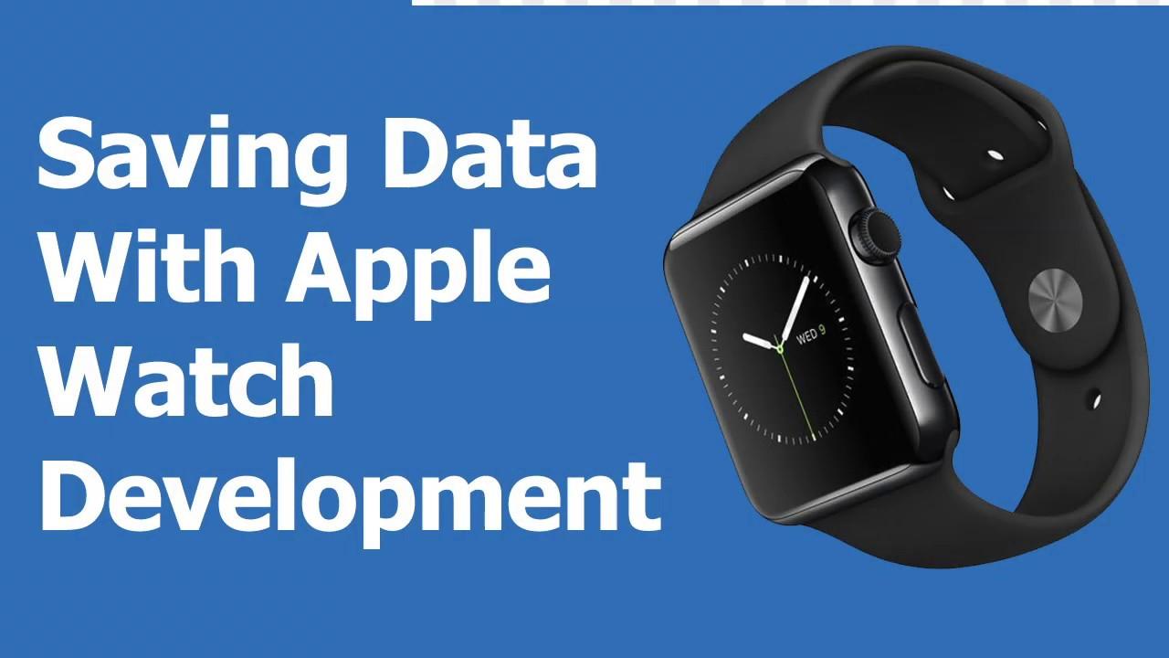 Saving Data In Apple Watch App Development Part 6