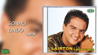 Baixar Lairton e seus teclados Vol.7 - Sonho Lindo