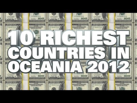 Top 10 Richest Countries In Oceania 2012