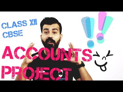 Accounts Project I Class XII I CBSE I Ashish Choudhary