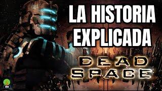 DEAD SPACE LA HISTORIA EXPLICADA Y EL ORIGEN DE LOS NECROMORFOS