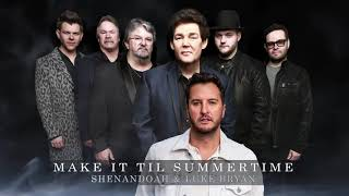 Shenandoah & Luke Bryan - Make It Til Summertime  (Official Audio) YouTube Videos