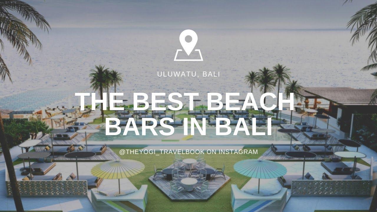 The Best Beach Bars In Bali - YouTube