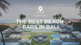 The Best Beach Bars In Bali