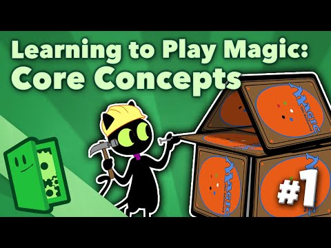 Learning To Play Magic #1 - Core Concepts - Extra Credits
