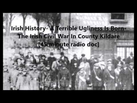 Irish History- The Irish Civil War In County Kildare [45 minute radio doc]