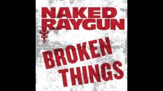 Naked Raygun - Broken Things