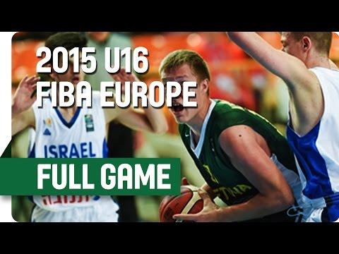 Israel v Lithuania - Group B - Full Game - 2015 U16 European Championship Men