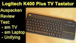 Logitech K400 Plus TV Tastatur - Auspacken Review Test am TV und Laptop sowie Unifying
