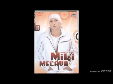 Miki Mecava - Vodicu te do meseca - (Audio 2008)