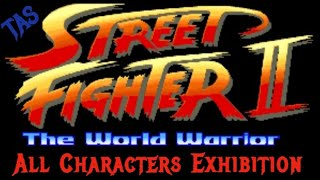 [TAS] Street Fighter II: The World Warrior - All Characters Exhibition