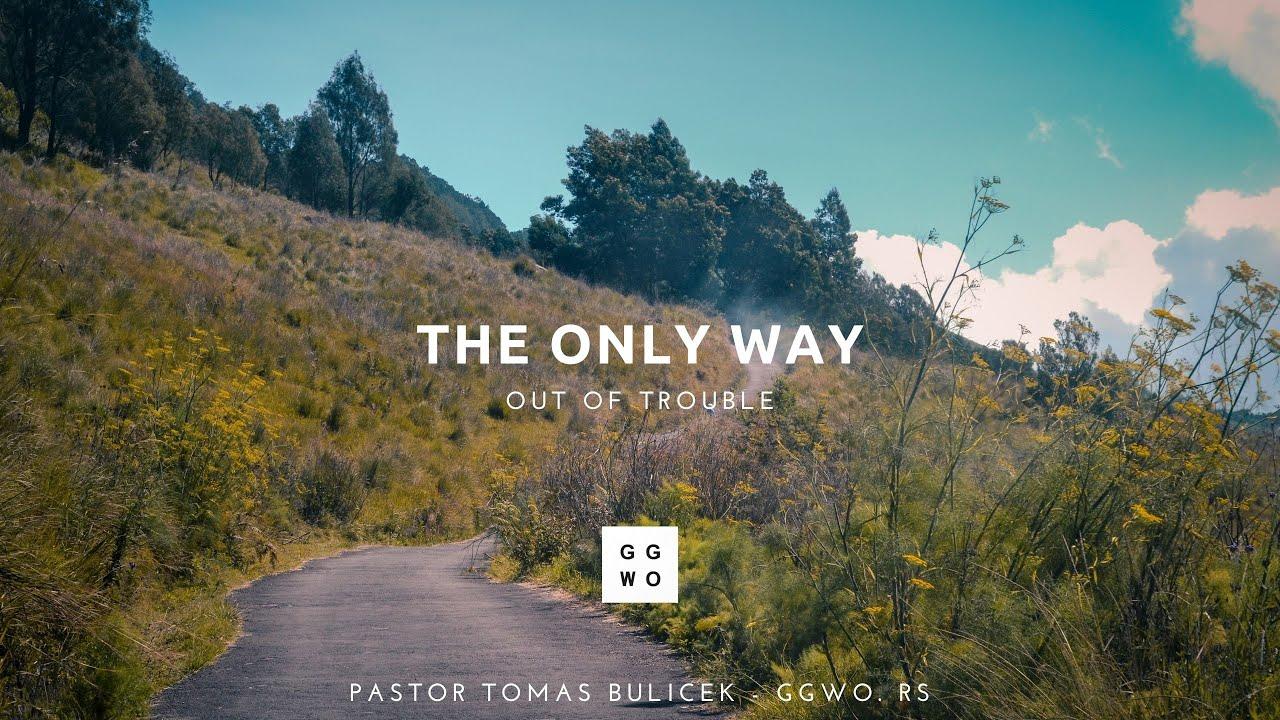 (EN) THE ONLY WAY - Crkva Milosti Beograd GGWO.RS - Pastor Tomas Bulicek