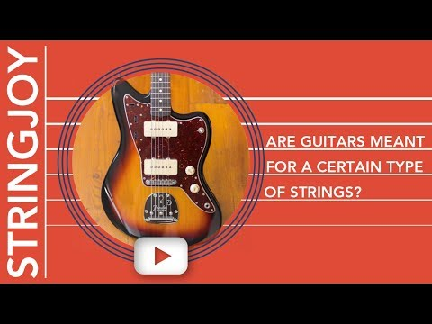 Are Guitars Meant to be Played With a Certain Type of Strings?