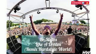 Download Re-Style - Like A Dream (Frenchcore) (Speedcore) (Remix Hardstyle World)