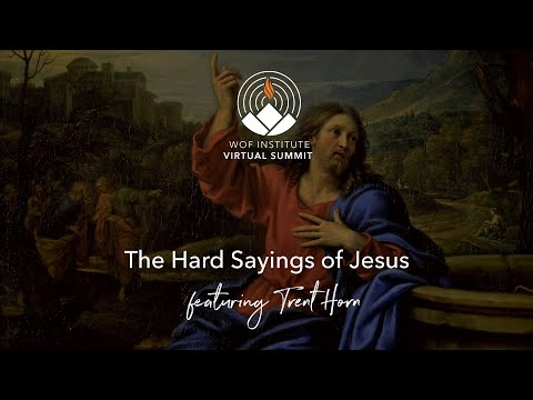 The Hard Sayings of Jesus (Scripture Summit Day #4)