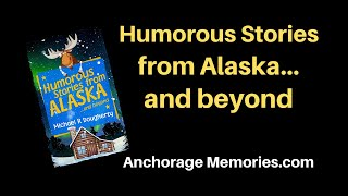 Humorous Stories from ALASKA... and beyond