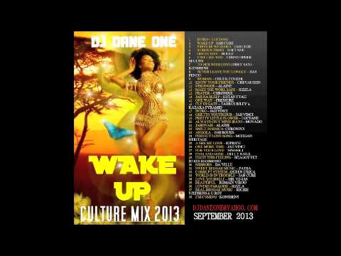 Wake Up - Reggae & Culture Mix 2013 - Chronixx,Gyptian,Jah cure,I-Octane,Kabaka Pyramid,