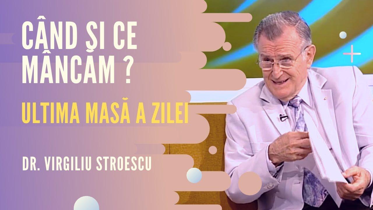 Ultima masa a zilei - ce si cand mancam | dr. Virgiliu Stroescu