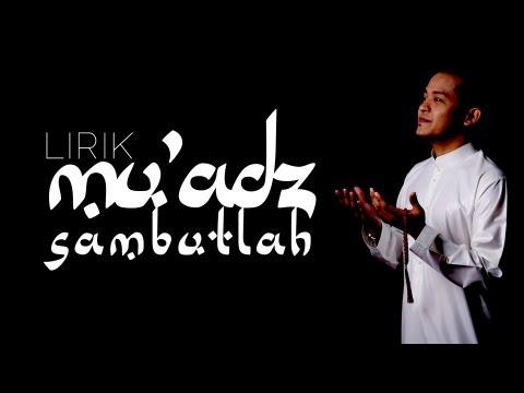 Mu'adz - Sambutlah - Lirik